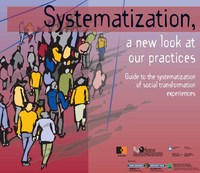 portada Systematization a new look at our practices. Guide to the systematization of social transformation experiences
