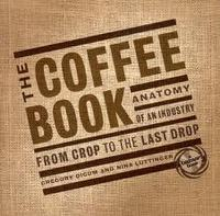 portada The coffee book: anatomy of an industry from crop to the last drop