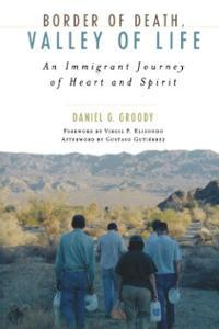 portada Border of Death, Valley of Life. An inmmigrant journey of heart and spirit
