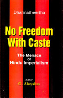portada No Freedom With Caste. The menace of Hindu imperialism