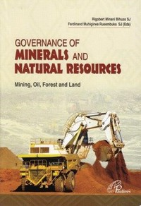 portada Governance of minerals and natural resources. Mining, oil, forest and land.